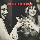 Smooth Lounge Music by Various Artists
