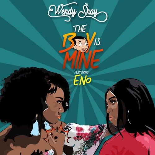 The Boy Is Mine von Wendy Shay