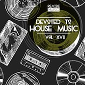 Devoted to House Music, Vol. 17 von Various Artists
