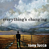 Everything's Changing de Tony Lucca