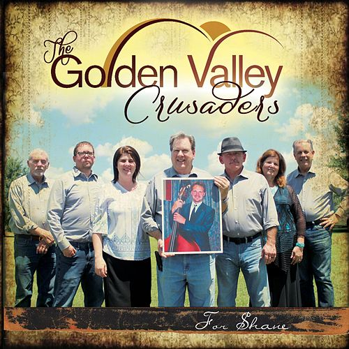 For Shane by Golden Valley Crusaders