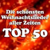 Die schönsten Weihnachtslieder aller Zeiten Top 50 de Various Artists