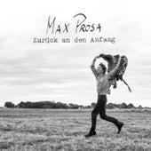 Zurück an den Anfang von Max Prosa