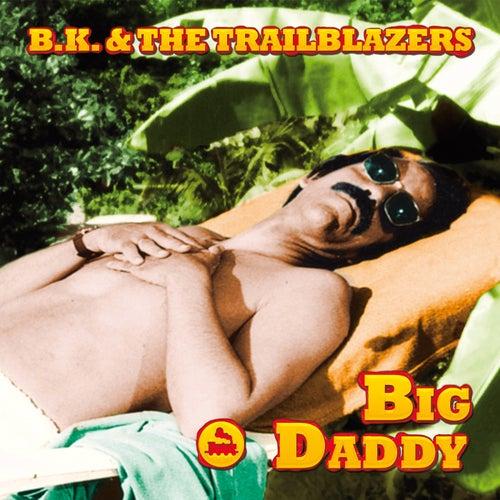 Big Daddy by BK