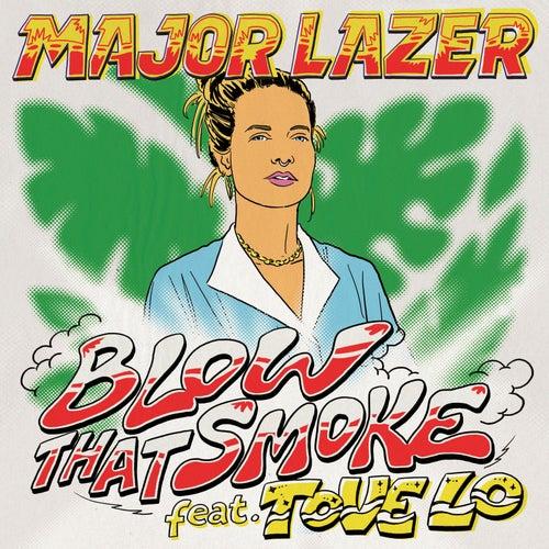 Blow That Smoke (feat. Tove Lo) by Major Lazer