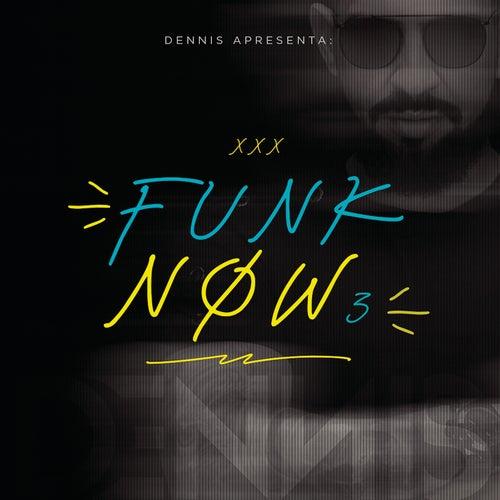 Dennis DJ Apresenta: Funk Now! Vol. 3 de Dennis DJ