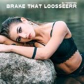 Brake That Loosseerr by Dj tomsten