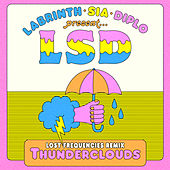 Thunderclouds (Lost Frequencies Remix) di LSD (Sia x Diplo x Labrinth)
