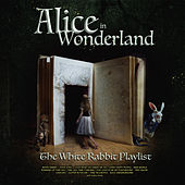 Alice in Wonderland - The White Rabbit Playlist de Various Artists
