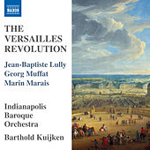 The Versailles Revolution de Indianapolis Baroque Orchestra