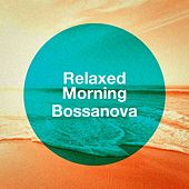Relaxed Morning Bossanova by Various Artists