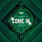 Come In by Thor
