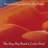 The Bay Big Band's Latin Beat by Francis Bay