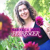 Florescer by Rebecca Hass