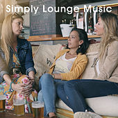 Simply Lounge Music by Various Artists