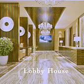 Lobby House by Various Artists