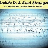 Salute To A Kind Stranger by Claremont Standards Band