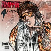 Trappin 4 A Livin by Baby E
