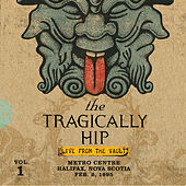 Live From The Vault (Volume 1 - Metro Centre - Halifax Nova Scotia - February 2, 1995) by The Tragically Hip