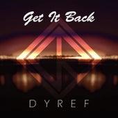 Get It Back von Dyref