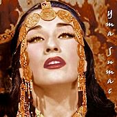 Voice Of The Xtabay...And Other EXOTIC Delights (Remastered) von Yma Sumac