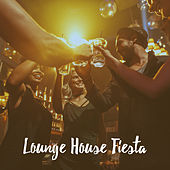 Lounge House Fiesta by Various Artists