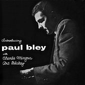 Introducing Paul Bley with Charlie Mingus, Art Blakey (Remastered) de Paul Bley