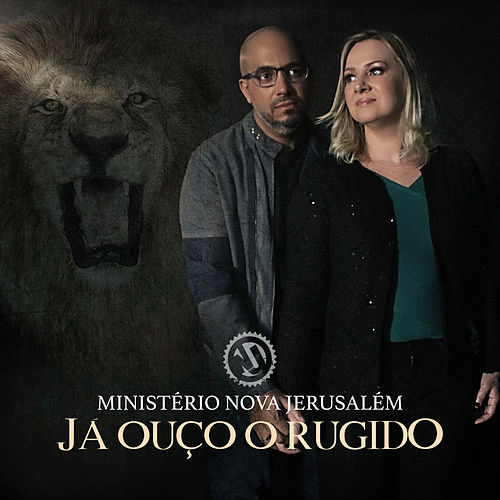 Já Ouço o Rugido de Ministério Nova Jerusalém
