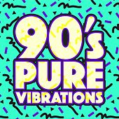 90's Pure Vibrations by Various Artists
