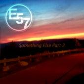 Something Else, Pt. 2 de E57