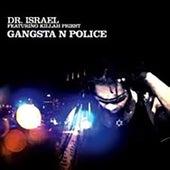 Gangsta N Police by Dr. Israel