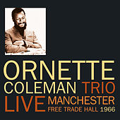 Live Free Trade Hall Manchester 1966 by Ornette Coleman