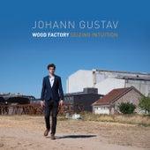 Wood Factory Seizing Intuition by Johann Gustav