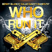 Who Run It (feat. Salah Babyy & Bands707) von benny blanco
