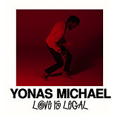 Love Is Legal - EP by Yonas Michael