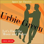 Let's Face The Music And Dance (Album of 1958) by Urbie Green
