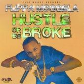 Hustle or Be Broke by Flippa Moggela