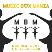 MBM Performs A Star Is Born di Music Box Mania