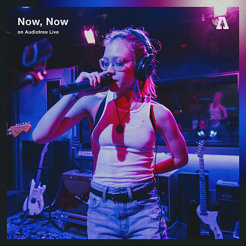 Now, Now on Audiotree Live by Now, Now