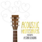 AH Performs a Star Is Born by Acoustic Heartstrings