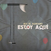 Estoy Aquí de Al2 El Aldeano