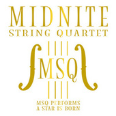 MSQ Performs a Star Is Born de Midnite String Quartet