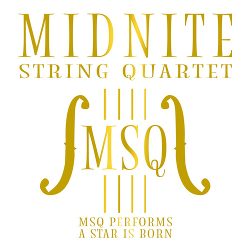 MSQ Performs a Star Is Born by Midnite String Quartet