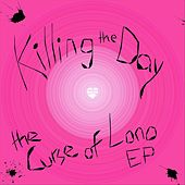 The Curse of Lono - EP by Killing the Day