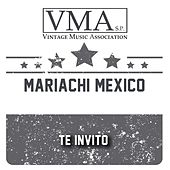 Te Invito by Mariachi Mexico
