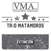 Extincion de Trío Matamoros