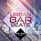 Urban Bar Beats - New York Edition by Various Artists