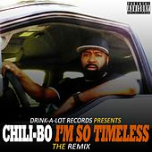 I'm so Timeless (The Remix) by Chili-Bo