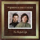 The Perfect Life by Johner Brothers