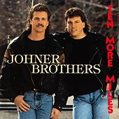 Ten More Miles by Johner Brothers